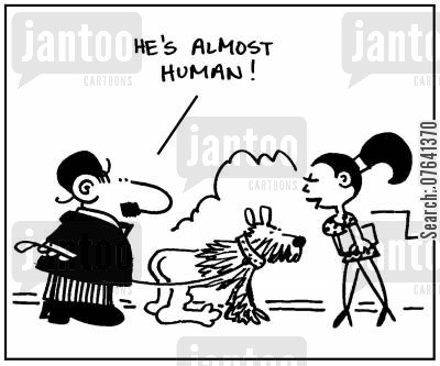 human characteristic cartoon humor: 'He's almost human.'