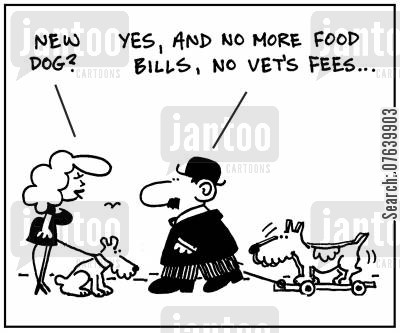 food bill cartoon humor: 'New dog?' - 'Yes, and no more food bills, no vets fees.'
