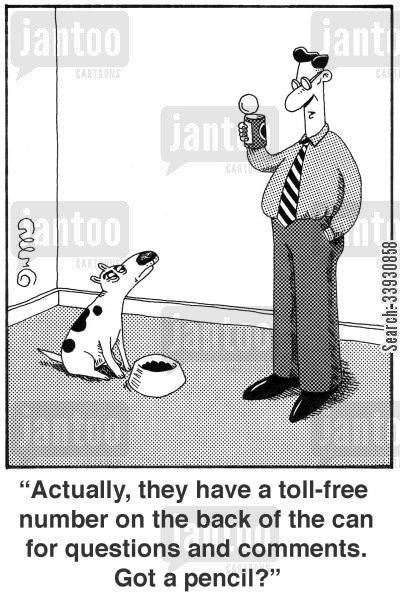pet foods cartoon humor: 'Actually, they have a toll-free number on the back of the can for questions and comments. Got a pencil?'