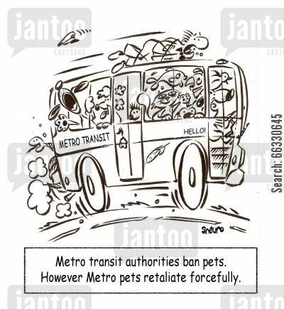 overtake cartoon humor: Metro transit authorities ban pets. However Metro pets retaliate forcefully.