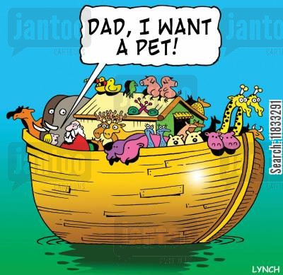 noah and the ark cartoon humor: Dad, I want a pet!