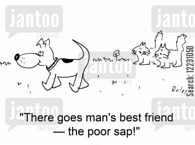 dogs and cats cartoon humor: 'There goes man's best friend — the poor sap!'