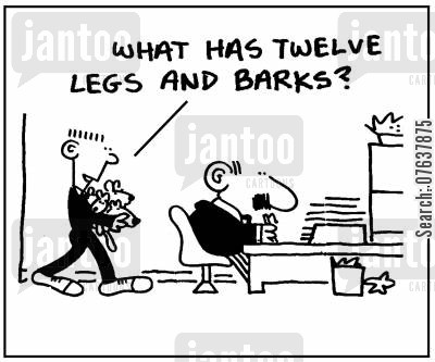puppy litter cartoon humor: 'What has twelve legs and barks?'