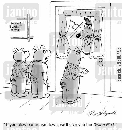 influenza cartoon humor: 'If you blow our house down, we'll give you swine flu!'