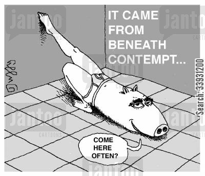 blown out cartoon humor: It came from beneath contempt.