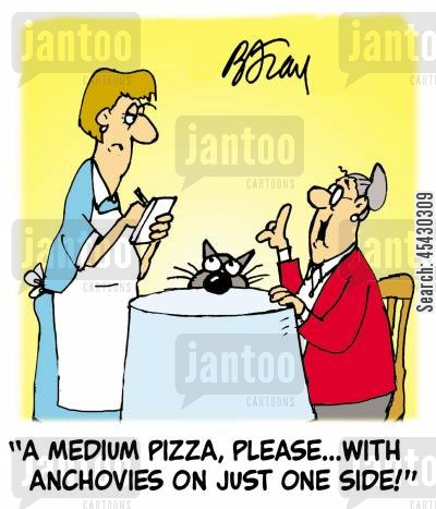 anchovies cartoon humor: 'A medium pizza, please...with anchovies on just one side!'