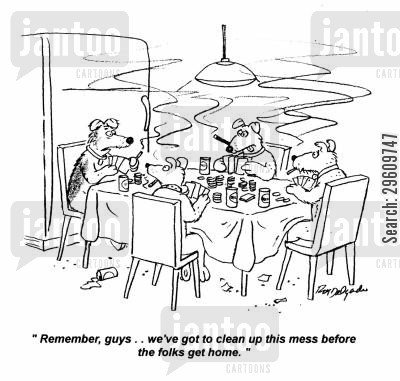 poker cartoon humor: 'Remember guys... we've got to clean up this mess before the folks get home.'
