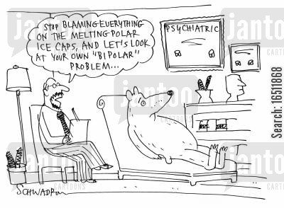 polar ice caps cartoon humor: 'Stop blaming everything on the melting polar ice caps and let's look at your own 'bi polar' problem.'