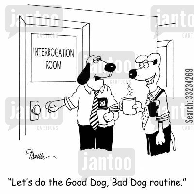 interrogate cartoon humor: 'Let's do the Good Dog, Bad Dog routine.'