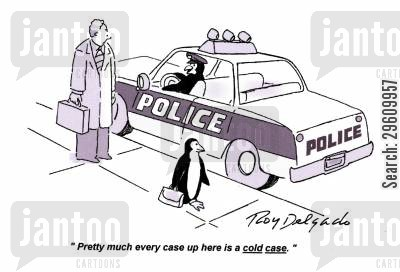 cases cartoon humor: 'Pretty much every case up here is a cold case.'