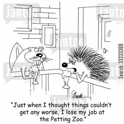 petting zoos cartoon humor: 'Just when I thought things couldn't get any worse, I lose my job at the Petting Zoo.'