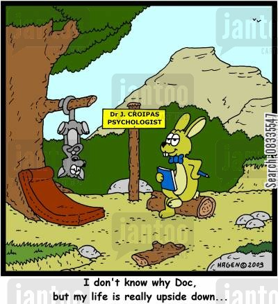 mental healths cartoon humor: 'I don't know why Doc, but my life is really upside down...'