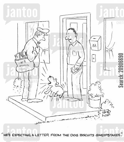 sweepstakes cartoon humor: 'He's expecting a letter from the dog biscuits sweepstakes.'