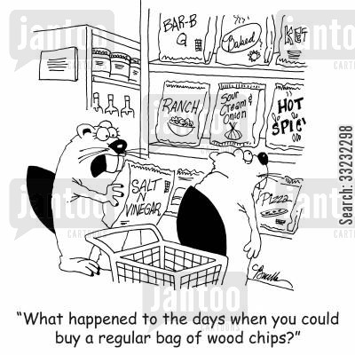 sour cream onion cartoon humor: 'What happened to the days when you could buy a regular bag of wood chips?'