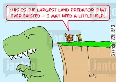 land predator cartoon humor: 'This is the largest land predator that ever existed -- I may need a little help.'
