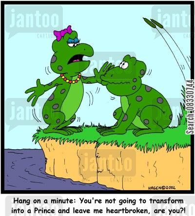transforming cartoon humor: 'Hang on a minute: You're not going to transform into a Prince and leave me heartbroken, are you?!'