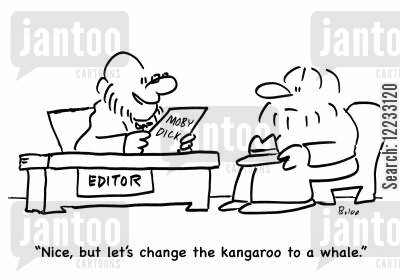 publishers cartoon humor: 'Nice, but let's change the kangaroo to a whale.'