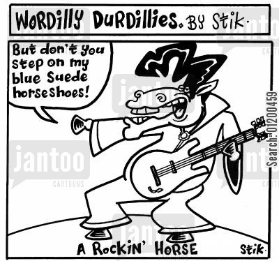 song title puns cartoon humor: Wordilly Durdillies - Blue Suede Horse Shoes