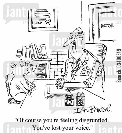 grunts cartoon humor: Of course you're feeling disgruntled. You've lost your voice.