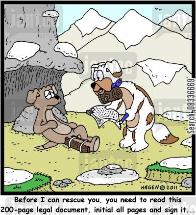 legal documents cartoon humor: 'Before I can rescue you, you need to read this 200-page legal document, initial all pages and sign it...'