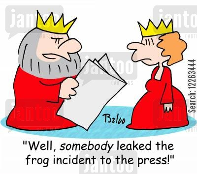 leaked information cartoon humor: 'Well, SOMEBODY leaked the frog incident to the press!'