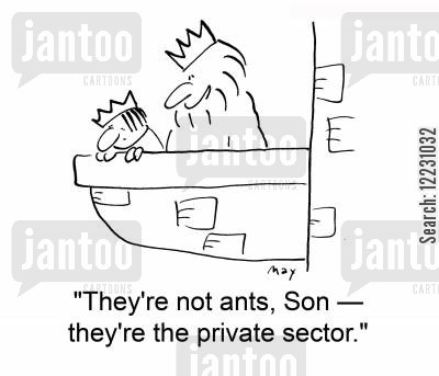 sector cartoon humor: 'They're not ants, Son — they're the private sector.'