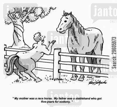 ancestry cartoon humor: 'My mother was a race horse. My father was a stablehand who got five years for sodomy.'