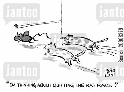 rat race cartoon humor: 'I'm thinking about quitting the rat race.'