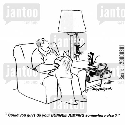 bungee cartoon humor: 'Could you guys do your bungee jumping somewhere else?'