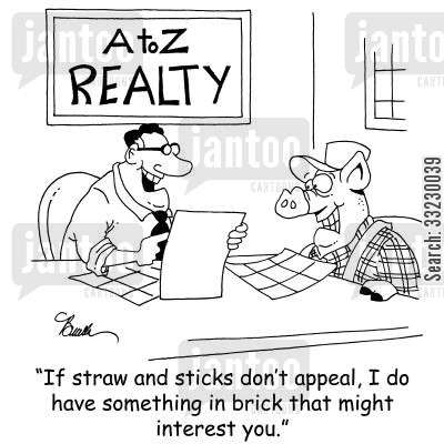 three pigs cartoon humor: 'If straw and sticks don't appeal, I do have something in brick that might interest you.'