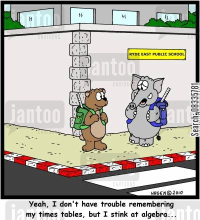 never forget cartoon humor: 'Yeah, I don't have trouble remembering my times tables, but I stink at algebra...'