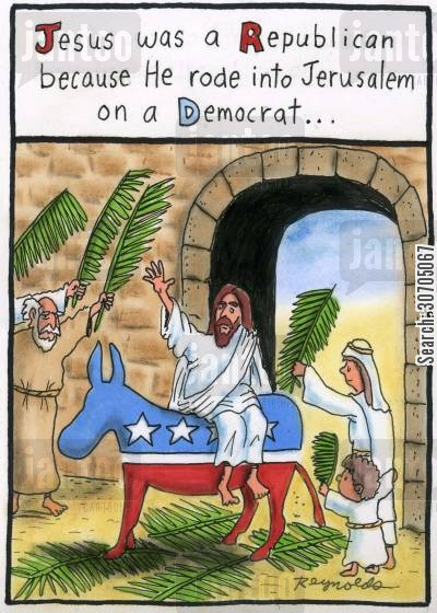 palm leaves cartoon humor: Jesus was a republican because he rode into Jerusalem on a Democrat...