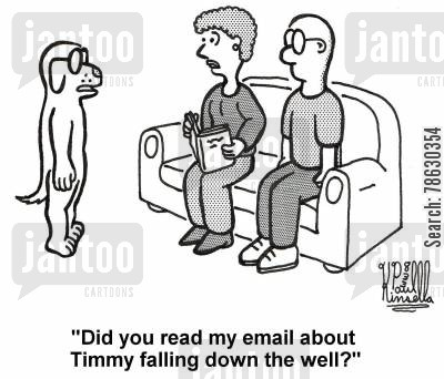 smartphone cartoon humor: 'Did you read my email about Timmy falling down the well?'