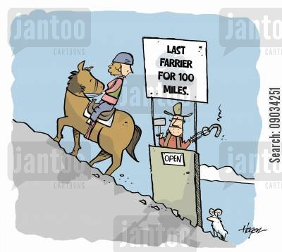 horse shoes cartoon humor: Last Farrier for 100 Miles.