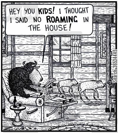 bison cartoon humor: Dad Buffalo: 'Hey you KIDS! I thought i said no ROAMING in the house!'