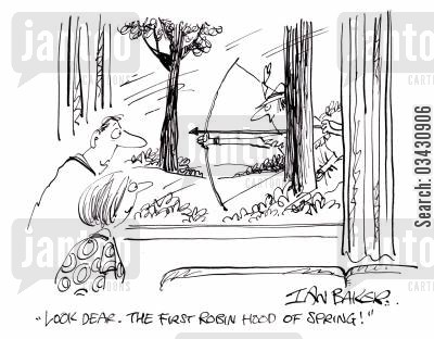 spring time cartoon humor: 'Look Dear. The first Robin Hood of spring.'