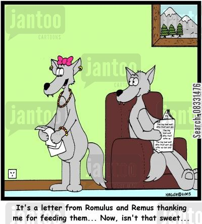 romulus cartoon humor: It's a letter from Romulus and Remus thanking me for feeding them...Now, isn't that sweet...