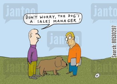 sales manager cartoon humor: 'Don't worry, the dog's a sales manager!'