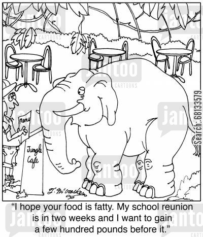 afric cartoon humor: 'I hope your food is fatty. My school reunion is in two weeks and I want to gain a few hundred pounds before it.'