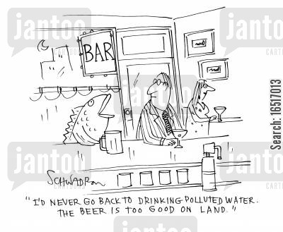 environmental problems cartoon humor: 'I'd never go back to drinking polluted water. The beer is too good on land.'