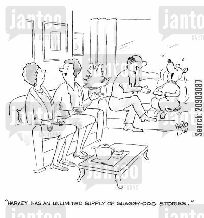 shaggy dogs cartoon humor: 'Harvey has an unlimited supply of Shaggy-Dog stories.'