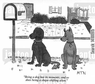 guise cartoon humor: Being a dog has its moments, and so does being a shape-shifting alien.