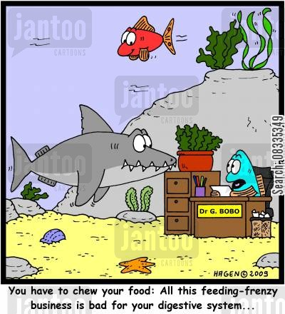 feeding frenzies cartoon humor: 'You have to chew your food: All this feeding-frenzy business is bad for your digestive system...'