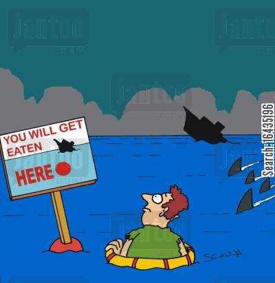 shark infested waters cartoon humor: You will get eaten HERE.