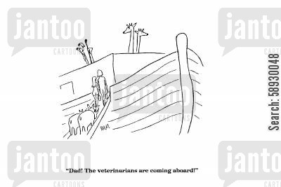 noah and the ark cartoon humor: 'Dad! The veterinarians are coming aboard!'