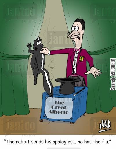 skunks cartoon humor: A magician pulls a rabbit out of his hat only to find a skunk - 'The rabbit sends his apologies... he has the flu.'