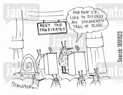 smear campaign cartoon humor: 'And now I'd like to discuss my opponent's trail of slime...'