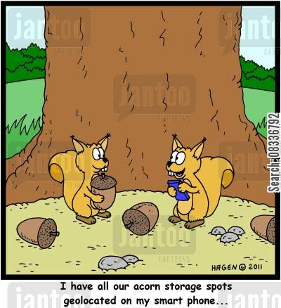 hibernated cartoon humor: 'I have all our acorn storage spots geolocated on my smart phone...'