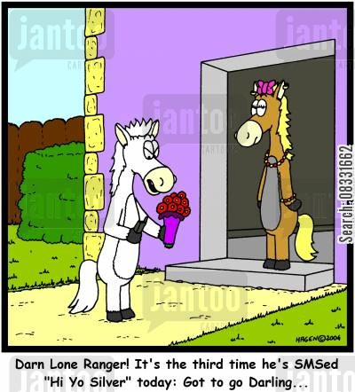 jack moore cartoon humor: 'Darn Lone Ranger! It's the third time he's SMSed 'Hi Yo Silver' today: Got to go Darling...'
