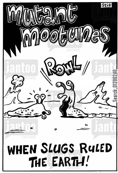 rulers of the world cartoon humor: Mutant Mootunes - When slugs ruled the world